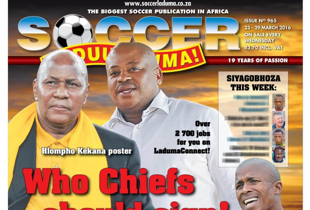 The Biggest Soccer Publication In Africa The Leader In The Latest Local And International Soccer News In This Week S Edition Of Soccer Laduma Issue 965